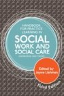 Image for Handbook for practice learning in social work and social care  : knowledge and theory