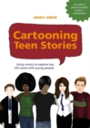 Image for Cartooning teen stories  : using comics to explore key life issues with young people