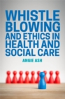 Image for Whistleblowing and ethics in health and social care
