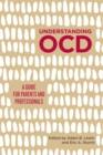 Image for Understanding OCD  : a guide for parents and professionals