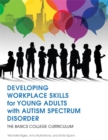 Image for Developing workplace skills for young adults with Autism Spectrum Disorder