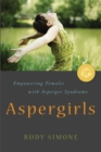 Image for Aspergirls  : empowering females with Asperger Syndrome