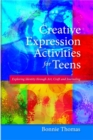 Image for Creative expression activities for teens  : exploring identity through art, craft and journaling