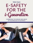Image for E-safety for the i-generation  : combating the misuse and abuse of technology in schools