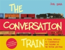 Image for The conversation train  : a visual approach to conversation for children on the autism spectrum