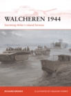 Image for Walcheren 1944  : Storming Hitler's island fortress