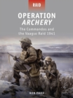 Image for Operation Archery  : the commandos and the Vaagso raid 1941