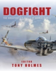 Image for Dogfight  : the greatest air duels of World War II