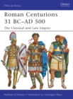 Image for Roman centurions, 31 BC-AD 500  : the classical and late empire