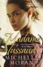 Image for Madame Tussaud  : a novel of the French Revolution
