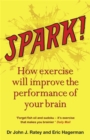 Image for Spark  : the revolutionary new science of exercise and the brain