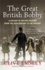 Image for The great British bobby  : a history of British policing from the 18th century to the present