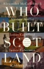 Image for Who built Scotland  : a history of the nation in twenty-five buildings