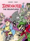 Image for Iznogoud the Relentless