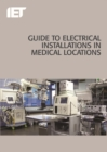 Image for Guide to electrical installations in medical locations