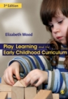 Image for Play, learning and the early childhood curriculum
