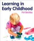 Image for Learning in early childhood  : a whole child approach from birth to 8