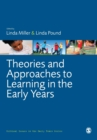 Image for Theories and approaches to learning in the early years