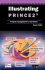 Image for Illustrating PRINCE2  : project management in real terms