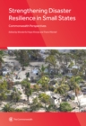 Image for Strengthening disaster resilience in small states  : Commonwealth perspectives