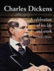 Image for Charles Dickens : A Celebration of His Life and Work