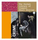 Image for Crime : The Pocket Library of Classic Short Stories
