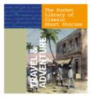 Image for Travel & Adventure : The Pocket Library of Classic Short Stories