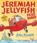 Image for Jeremiah Jellyfish flies high!
