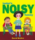 Image for Isabel's noisy tummy