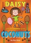 Image for Daisy and the trouble with coconuts