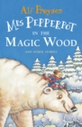 Image for Mrs Pepperpot in the magic wood and other stories
