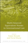 Image for Multi-sourced equivalent norms in international law