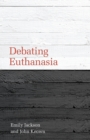 Image for Debating euthanasia