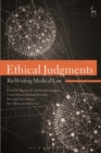 Image for Ethical judgments  : re-writing medical law