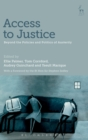 Image for Access to justice  : beyond the policies and politics of austerity