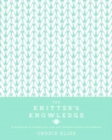 Image for The knitter's knowledge  : a workbook of techniques, tips and designer inside-information