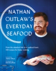 Image for Nathan Outlaw's everyday seafood  : from the simplest fish to a seafood feast, 100 recipes for home cooking