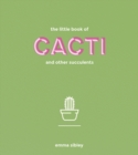 Image for The little book of cacti and other succulents