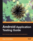 Image for Android application testing guide: build intensively tested and bug free Android applications