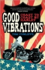 Image for Good vibrations  : coast to coast by Harley