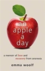 Image for An apple a day  : a memoir of love and recovery from anorexia