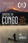 Image for Canoeing the Congo  : the first source-to-sea descent of the Congo River