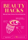 Image for Beauty hacks  : make-up cheats, skincare tricks and styling tips