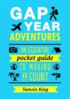 Image for Gap year adventures  : an essential pocket guide to making it count