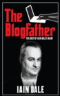 Image for The blogfather: the best of Iain Dale's diary