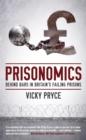 Image for Prisonomics: behind bars in Britain's failing prisons