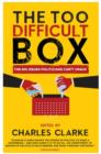 Image for The 'too difficult' box  : the big issues politicians can't crack