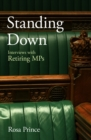 Image for Standing Down: Interviews with Retiring MPs