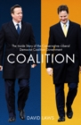 Image for Coalition  : the inside story of the Conservative-Liberal Democrat coalition government