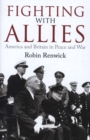 Image for Fighting with allies  : America and Britain in peace and war